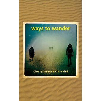 Ways to Wander (Paperback) by Qualmann Clare