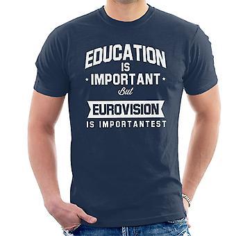 Bildung ist wichtig, aber Eurovision ist wichtigst Herren T-Shirt