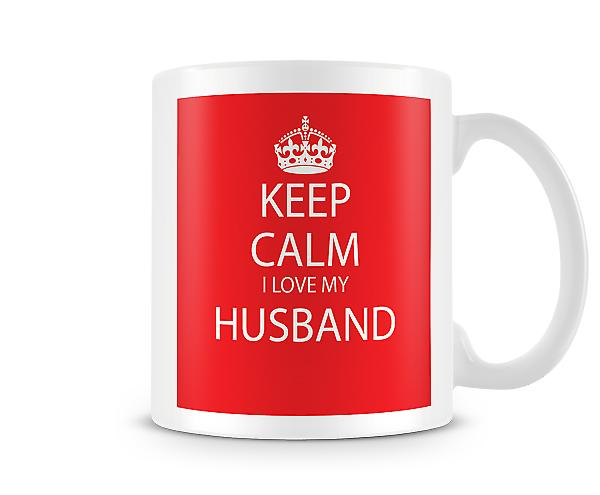 Keep Calm I Love Husband Printed Mug