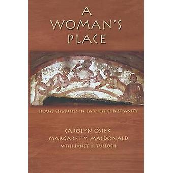 A Woman's Place - House Churches in Earliest Christianity by Carolyn A
