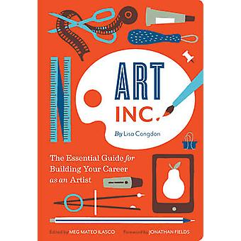 Art Inc. - The Essential Guide for Building Your Career as an Artist b