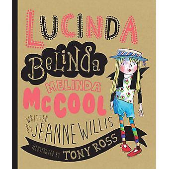 Lucinda Belinda Melinda Mccool av Jeanne Willis - Tony Ross - 9781783
