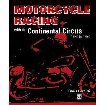 Motorfiets racen met de continentale Circus 1920 tot en met 1970 door Motorcy