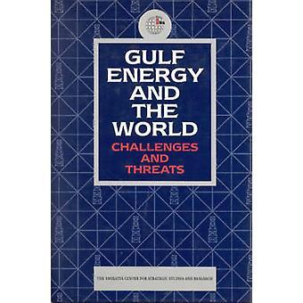 Golfe de l'énergie et le monde - les défis et les menaces (nouvelle édition) par Em