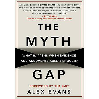 The Myth Gap - What Happens When Evidence and Arguments Aren't Enough