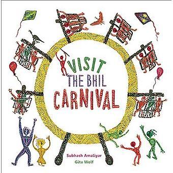 Visit the Bhil Carnival by Gita Wolf - Subash Amaliyar - 978938314511