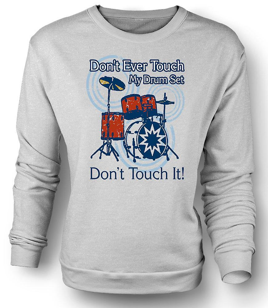 Mens Sweatshirt Don�t Touch My Drum Set - Funny