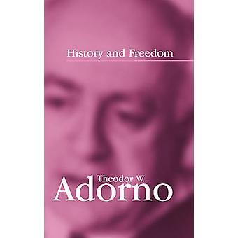 Geschiedenis en vrijheid - lezingen 1964-1965 door Theodor W. Adorno - Rolf T