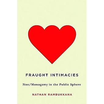 Fraught Intimacies - Non/Monogamy in the Public Sphere by Nathan Rambu