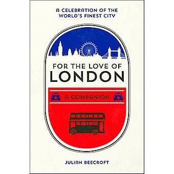 Pour l'amour de Londres - un compagnon par Julian Beecroft - 978178685001