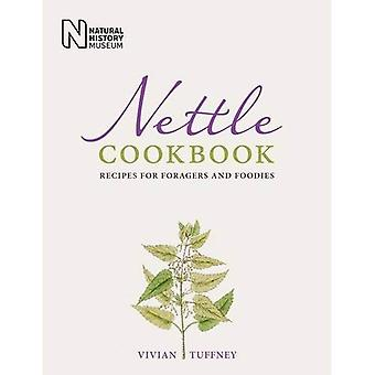 Nettle Cookbook: Recipes for Foragers and Foodies