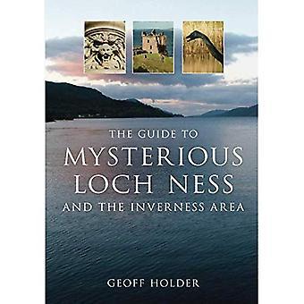 Der Leitfaden für geheimnisvolle Loch Ness und Inverness Bereich (geheimnisvolles Schottland) (geheimnisvolles Schottland) (geheimnisvolles Schottland) [illustriert]