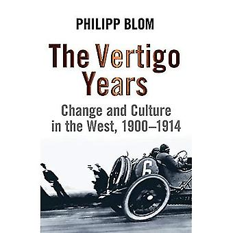 The Vertigo Years: Change And Culture In The West 1900-1914
