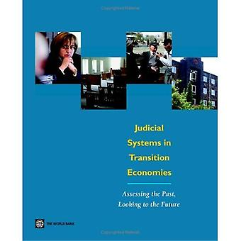Judicial Systems in Transition Economies: Assessing the Past, Looking to the Future