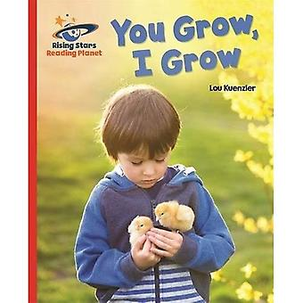 Reading Planet - You Grow, I Grow - Red A: Galaxy (Rising Stars Reading Planet)