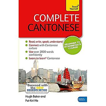 Complete Cantonese Beginner to Intermediate Course: (Book and audio support) Learn to read, write, speak and understand...