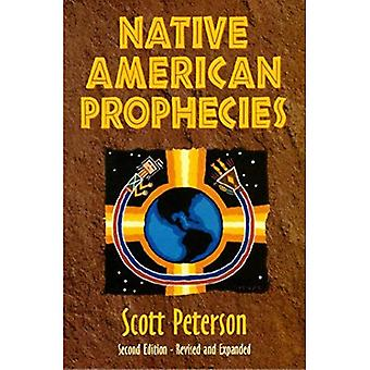 Native American Prophecies: History, Wisdom and Startling Predictions