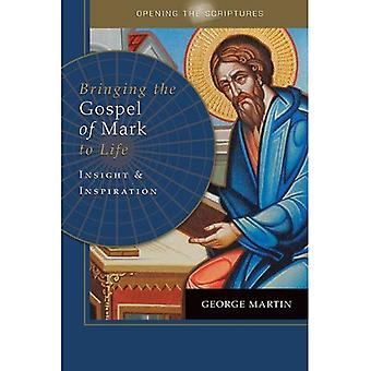 Bringing the Gospel of Mark to Life: Insight and Inspiration