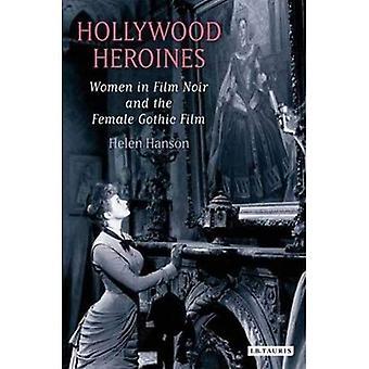 Hollywood-Heldinnen: Frauen im Film Noir und der weiblichen gotischen Film