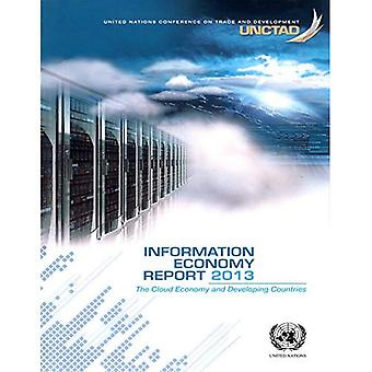 Information Economy Report 2013: The Cloud Economy and Developing Countries (United Nations Conference on Trade...