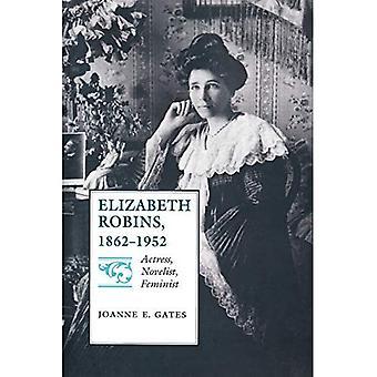 Elizabeth Robins, 1862-1952: actrice, écrivain, féministe