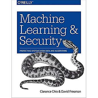 Machine Learning and Security: Protecting Systems� with Data and Algorithms