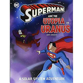 Superman and the Utopia on� Uranus: A Solar System Adventure (Superman Solar System Adventures)