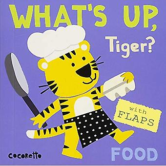 What's Up Tiger?: Food (What's Up?) [Board book]