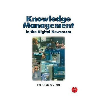 Knowledge Management i digitala redaktionen av Quinn & Stephen