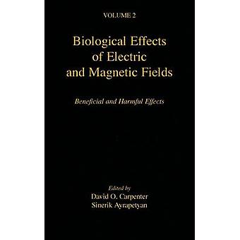 Biological Effects of Electric and Magnetic Fields Beneficial and Harmful Effects by Carpenter & David O.