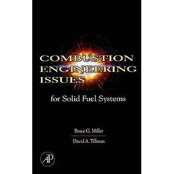 Verbranding Engineering kwesties voor vaste brandstofsystemen door Miller & Bruce G.