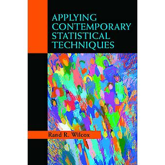 Applying Contemporary Statistical Techniques by Wilcox & Rand R.