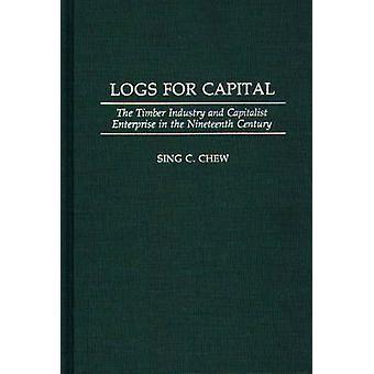 Journaux de capitale de l'industrie du bois et entreprise capitaliste au XIXe siècle par Chew & Sing C.