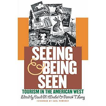 Voir et être vu: tourisme dans l'Ouest américain par Wrobel & David M.