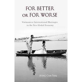 Para melhor ou para piores casamentos internacionais vietnamitas na nova economia Global pela Thai & Hung Cam