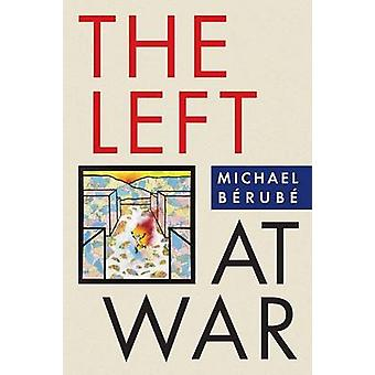 The Left at War by Brub & Michael
