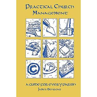 Practical Church Management by Behrens & James