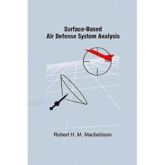 SurfaceBased Air Defense System Analysis by Macfadzean & Robert H. M.
