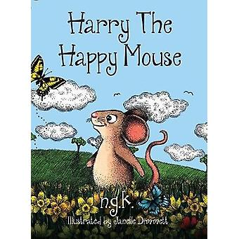 Harry The Happy Mouse Hardback The international bestseller teaching children to be kind to each other. by K & N G