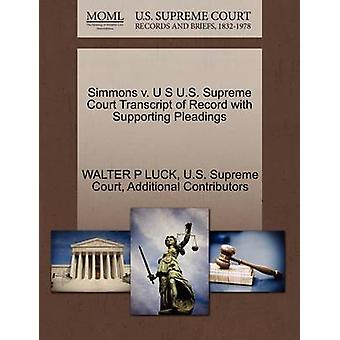 Simmons v. U S U.S. Supreme Court Transcript of Record with Supporting Pleadings by LUCK & WALTER P