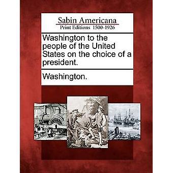 Washington, um die Menschen in den Vereinigten Staaten über die Wahl eines Präsidenten. von Washington & Booker