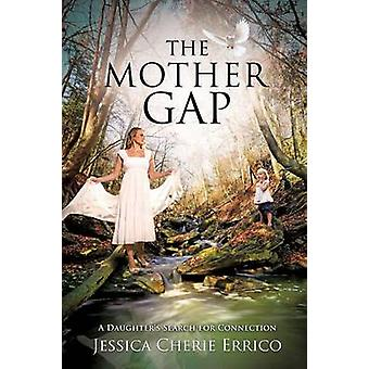 The Mother Gap by Errico & Jessica Cherie