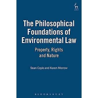 Filosofiska grunderna i miljölagstiftningen äganderätt och naturen av Coyle & Sean