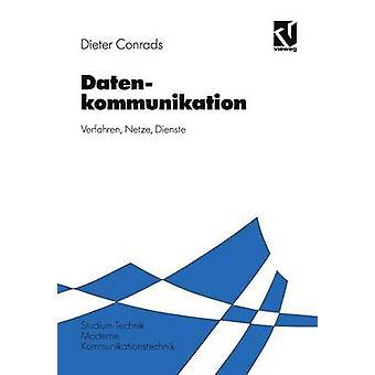 Datenkommunikation  Verfahren  Netze  Dienste by Conrads & Dieter