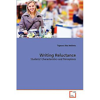Writing Reluctance by Melketo & Tagesse Abo