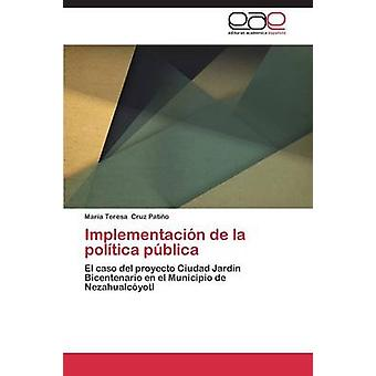 Implementacin de la poltica pblica by Cruz Patio Mara Teresa