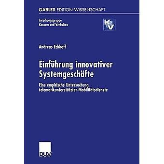 Einfhrung Innovativer Systemgeschfte Eine Empirische Rechtssprechung Telematikuntersttzter Mobilittsdienste von & Andreas Eckhoff