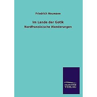 Im Lande Der Gotik door Naumann & Friedrich