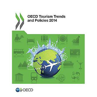 OECD Tourism Trends and Policies 2014 by Oecd