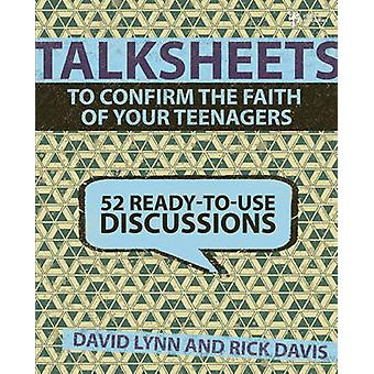 TalkSheets to Confirm the Faith of Your Teenagers - 52 Ready-to-Use Di